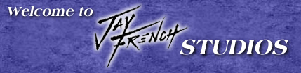 Welcome to Jay French Studios Website
